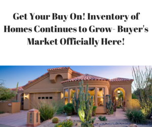 Get Your Buy On! Inventory of Homes Continues to Grow- Buyer's Market Officially Here!