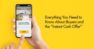 "Everything You Need to Know About iBuyers and the ""Instant Cash Offer"""