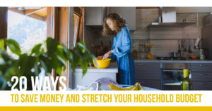 Save Money and Stretch Your Household Budget