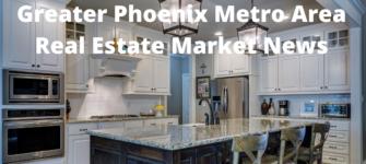 Greater Phoenix Metro Area Real Estate Market News